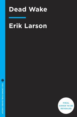 Dead Wake By Larson, Erik