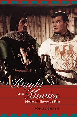 A Knight at the Movies By Aberth, John